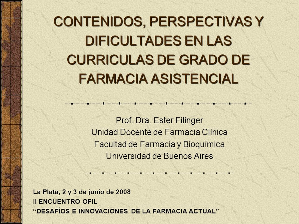 CONTENIDOS, PERSPECTIVAS Y DIFICULTADES EN LAS CURRICULAS DE GRADO DE FARMACIA ASISTENCIAL