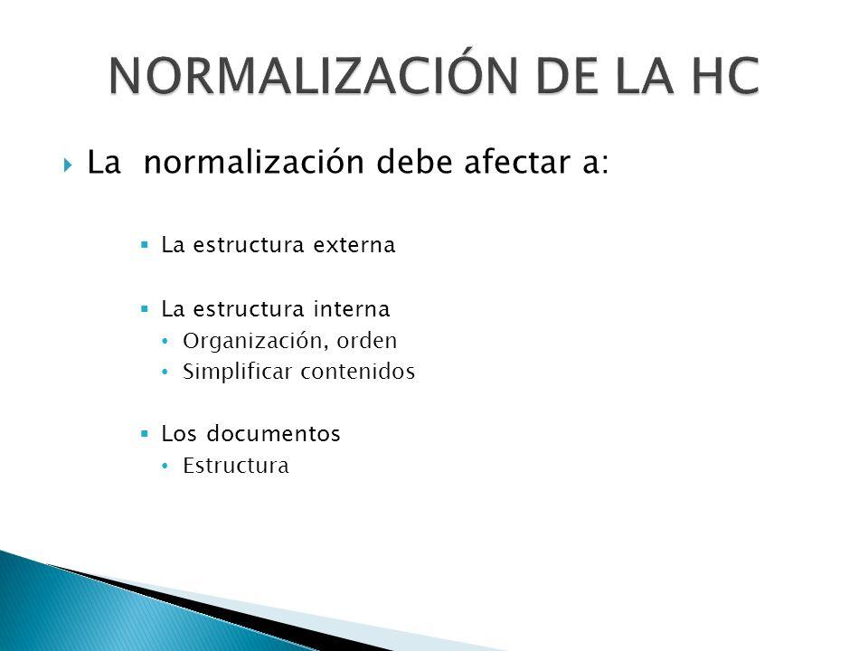 NORMALIZACIÓN DE LA HC La normalización debe afectar a: