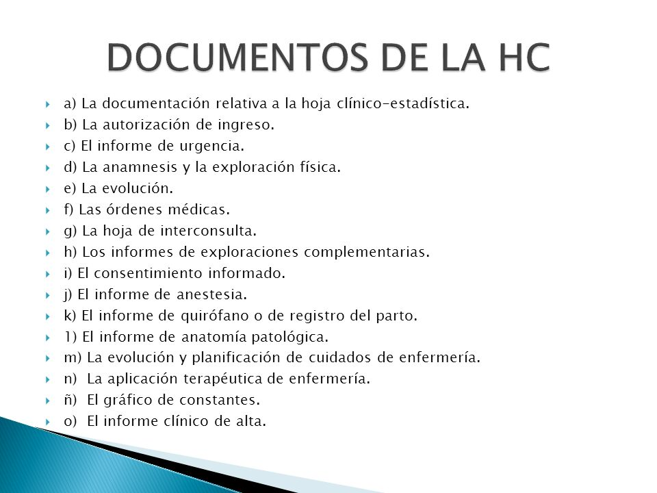 DOCUMENTOS DE LA HC a) La documentación relativa a la hoja clínico-estadística. b) La autorización de ingreso.