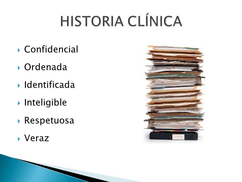 HISTORIA CLÍNICA Confidencial Ordenada Identificada Inteligible