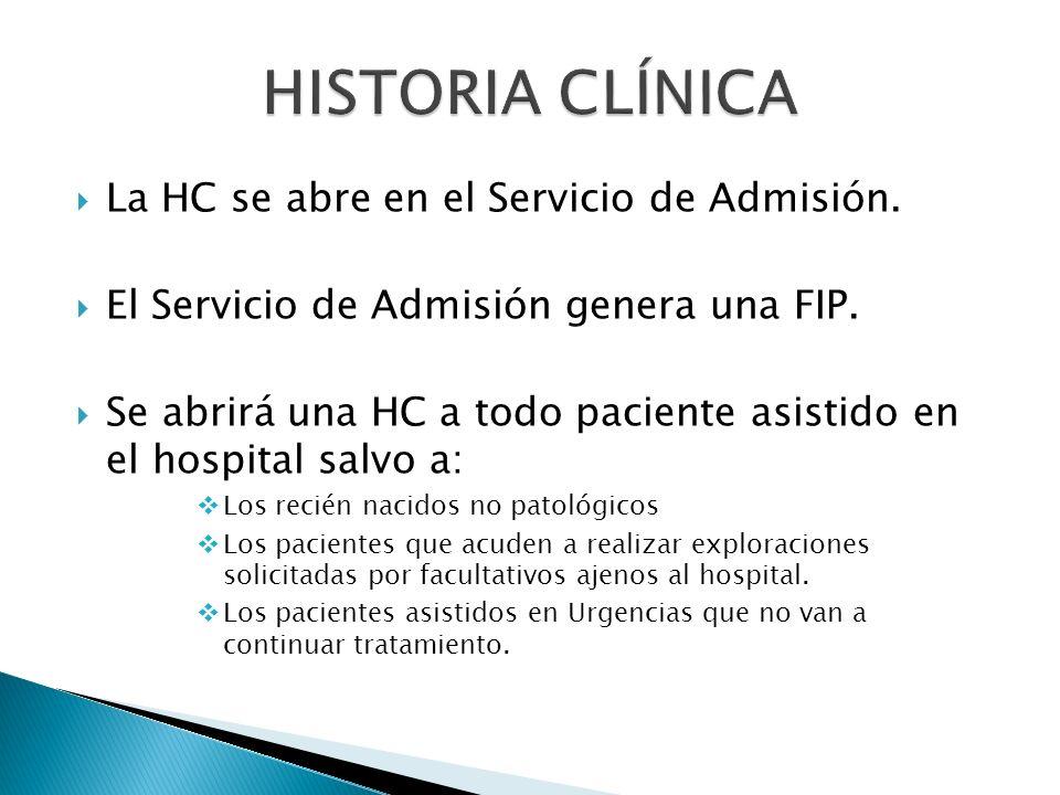 HISTORIA CLÍNICA La HC se abre en el Servicio de Admisión.