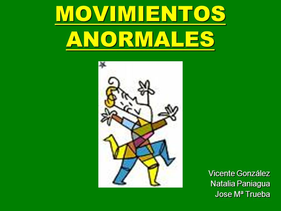 MOVIMIENTOS ANORMALES