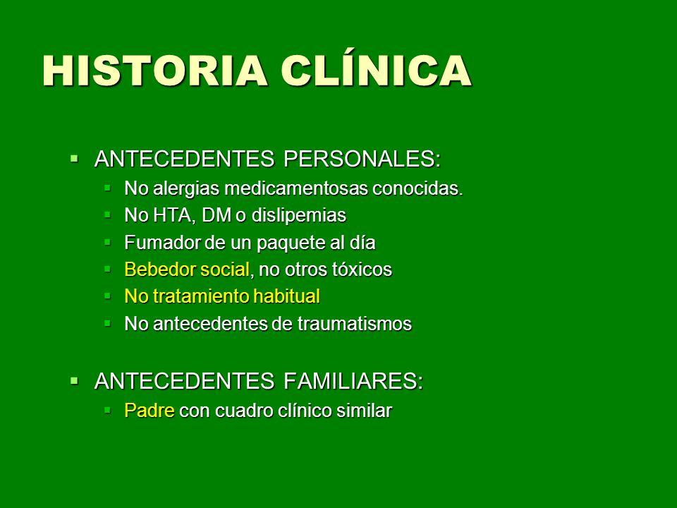HISTORIA CLÍNICA ANTECEDENTES PERSONALES: ANTECEDENTES FAMILIARES: