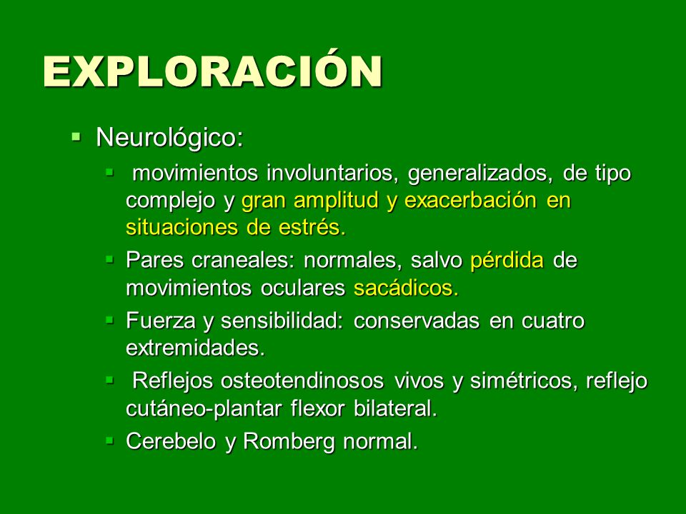 EXPLORACIÓN Neurológico:
