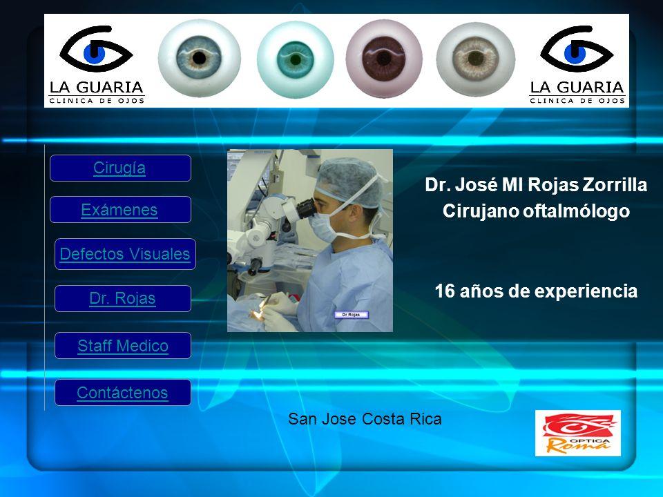 Dr. José Ml Rojas Zorrilla Cirujano oftalmólogo 16 años de experiencia