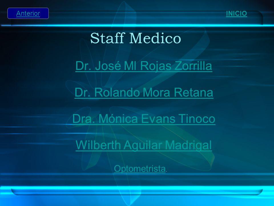 Staff Medico Dr. José Ml Rojas Zorrilla Dr. Rolando Mora Retana