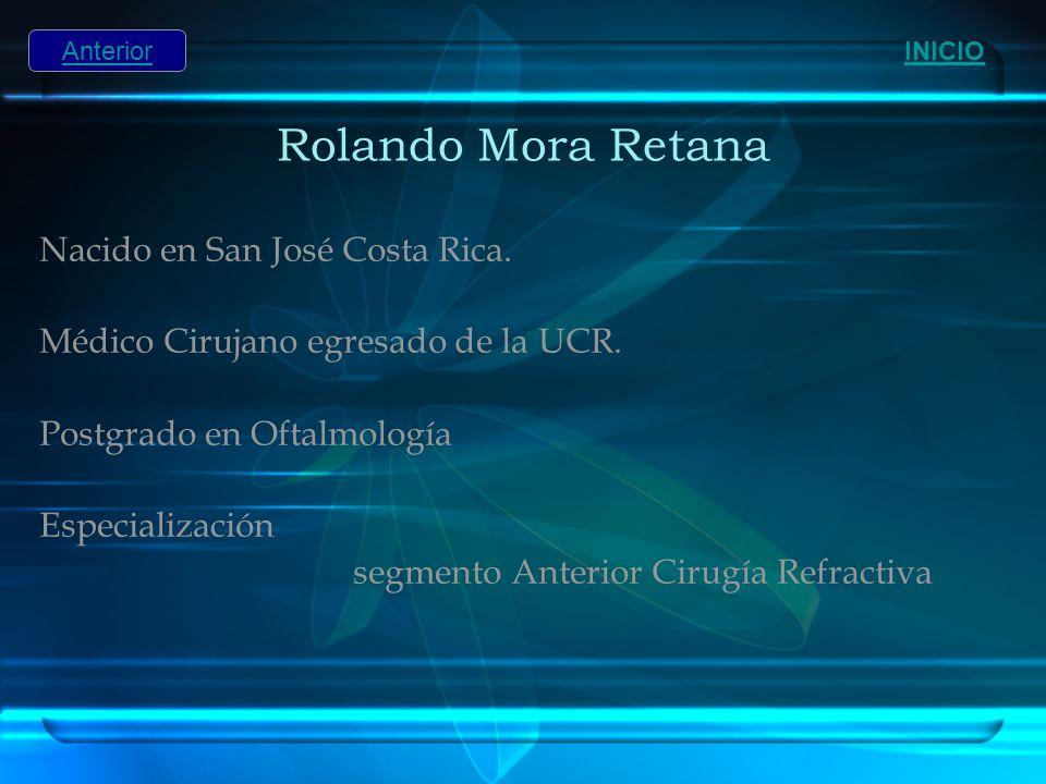 Rolando Mora Retana Nacido en San José Costa Rica.