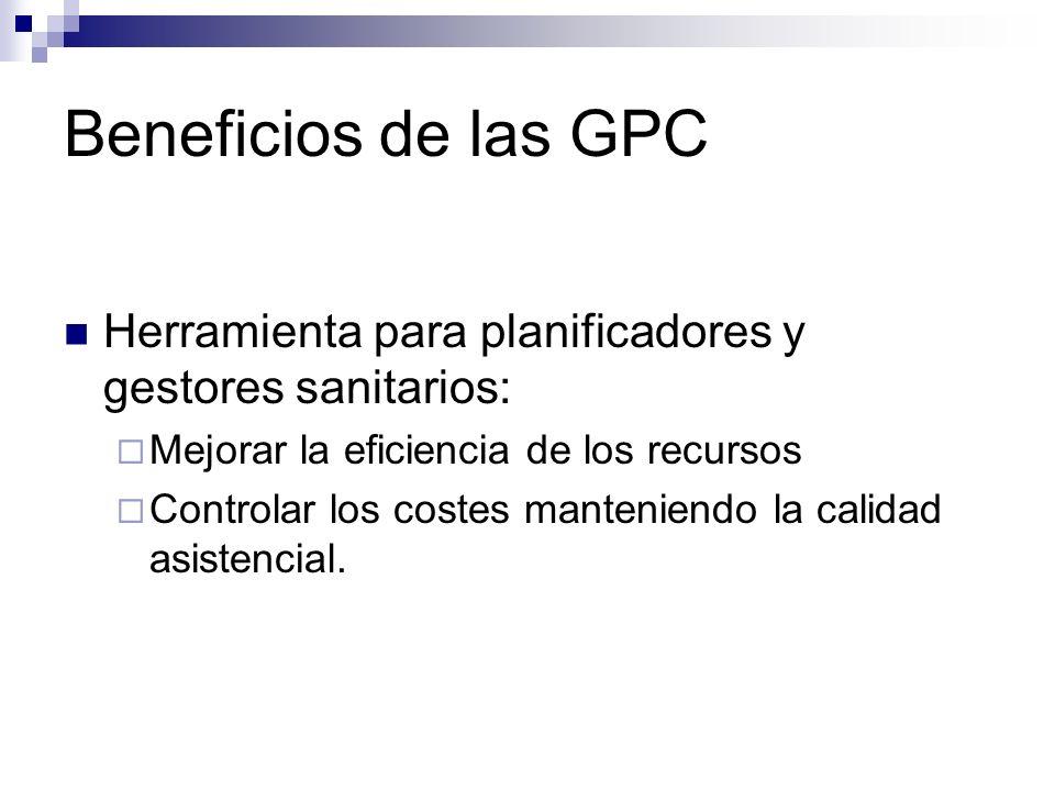 Beneficios de las GPC Herramienta para planificadores y gestores sanitarios: Mejorar la eficiencia de los recursos.