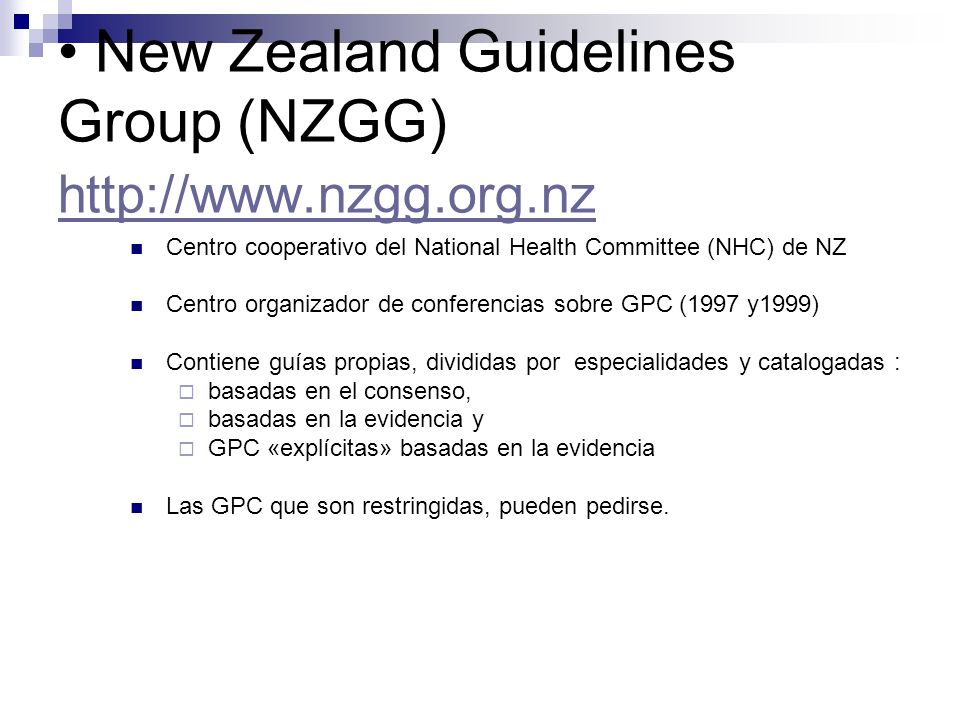 New Zealand Guidelines Group (NZGG) http://www.nzgg.org.nz