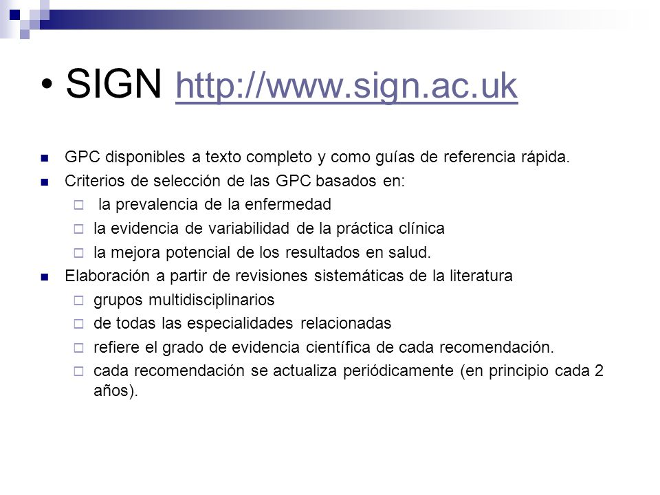 SIGN http://www.sign.ac.uk