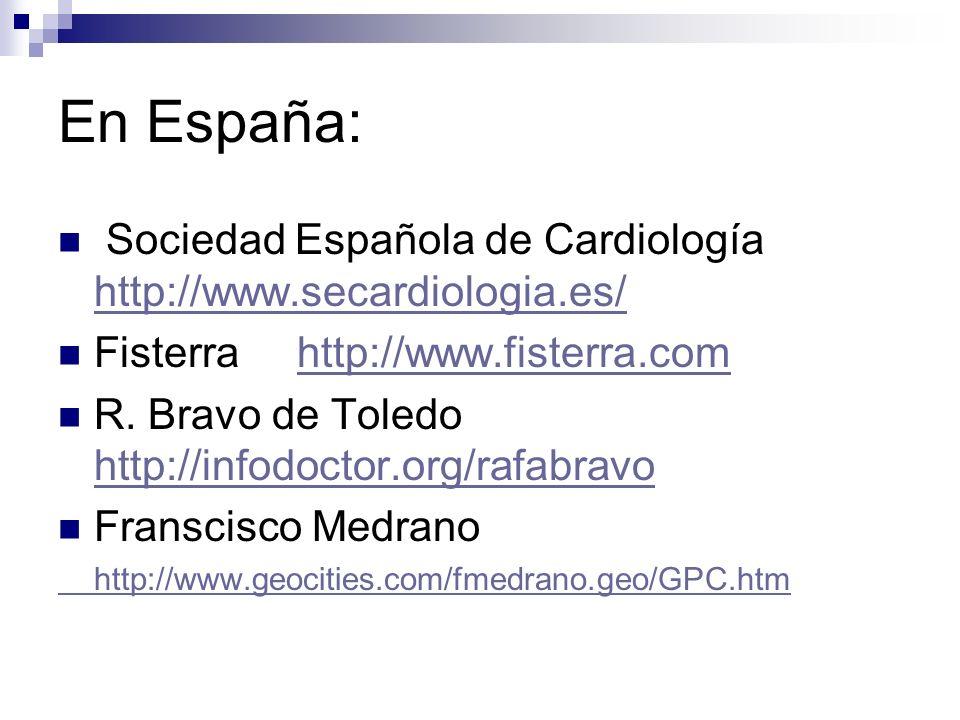 En España: Sociedad Española de Cardiología http://www.secardiologia.es/ Fisterra http://www.fisterra.com.