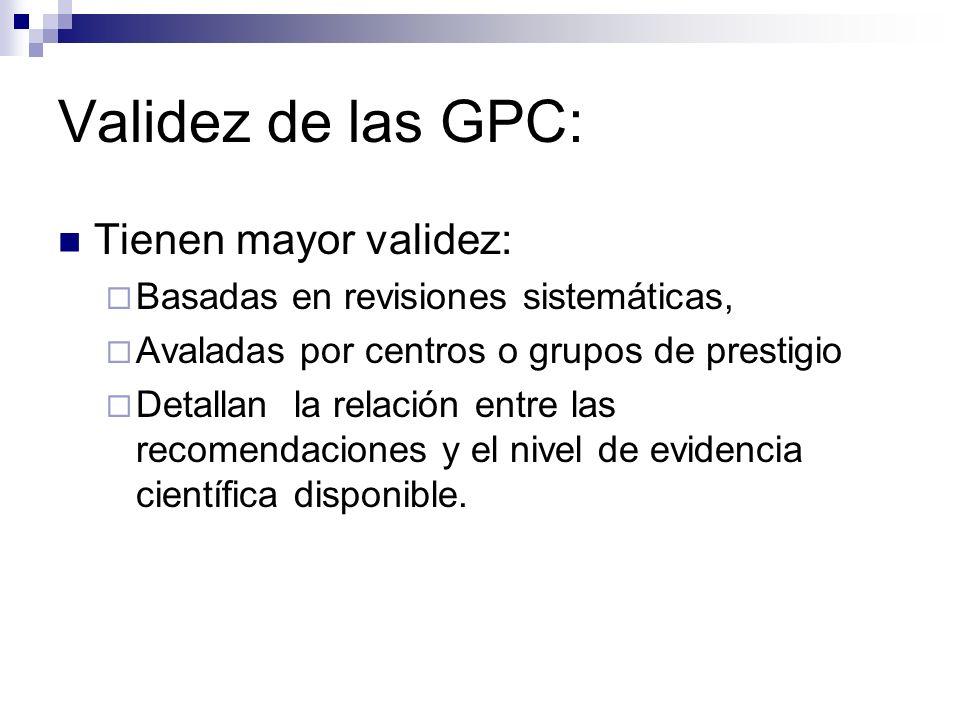 Validez de las GPC: Tienen mayor validez: