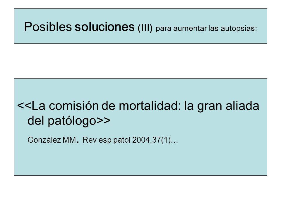 Posibles soluciones (III) para aumentar las autopsias: