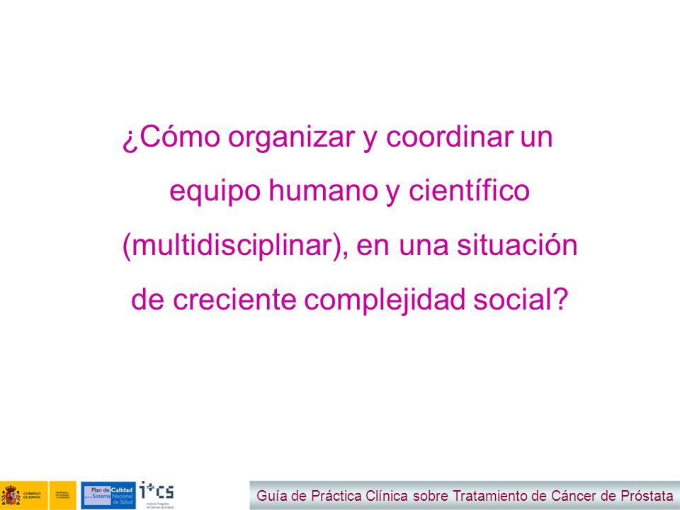 ¿Cómo organizar y coordinar un equipo humano y científico (multidisciplinar), en una situación de creciente complejidad social