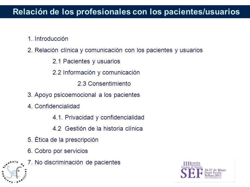 1. Introducción 2. Relación clínica y comunicación con los pacientes y usuarios. 2.1 Pacientes y usuarios.