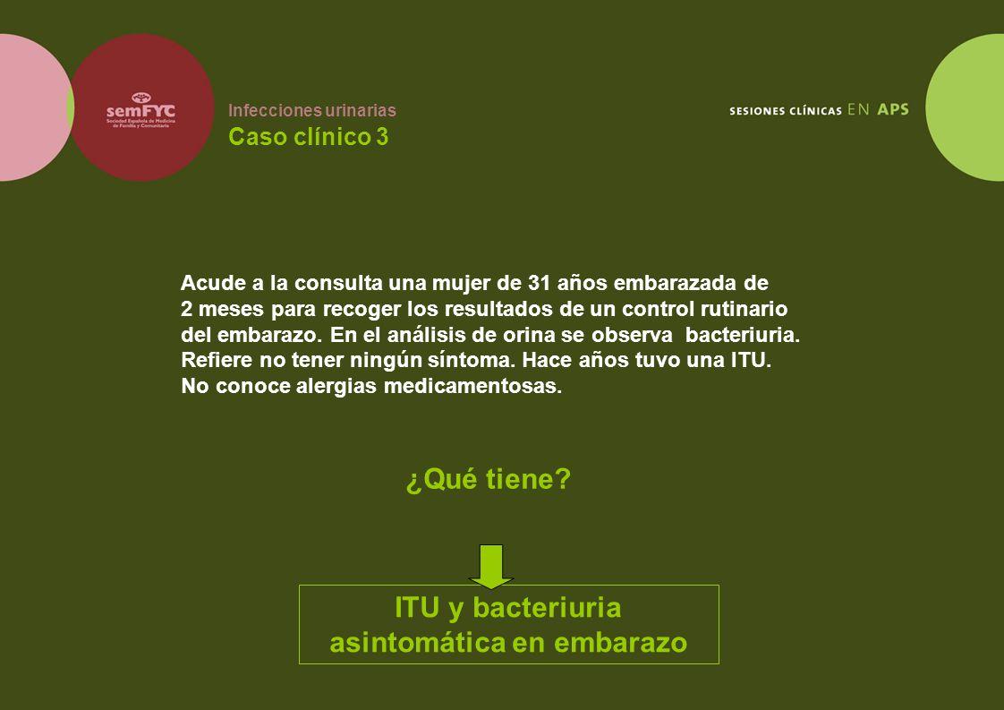 Infecciones urinarias Caso clínico 3