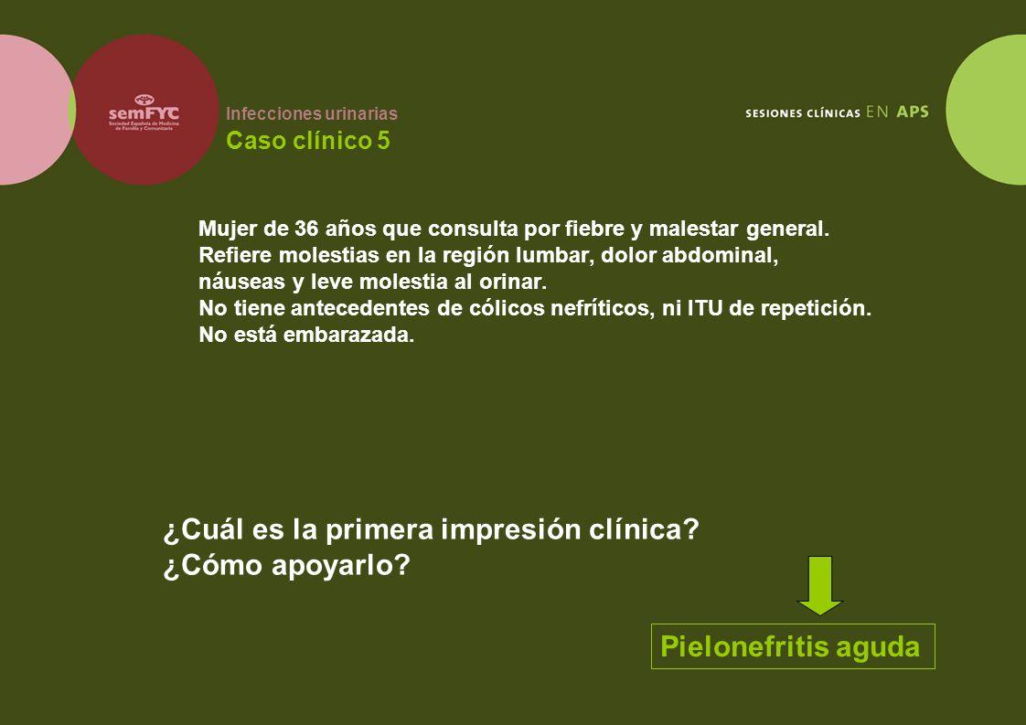 Infecciones urinarias Caso clínico 5