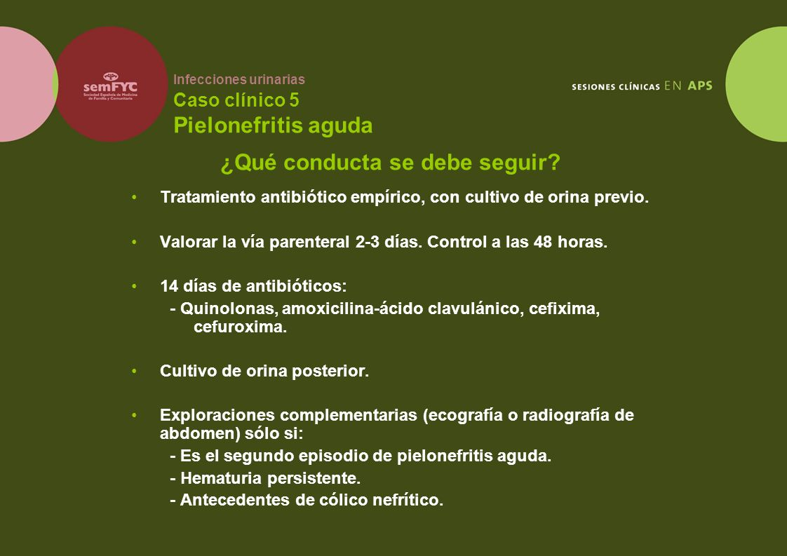Infecciones urinarias Caso clínico 5 Pielonefritis aguda