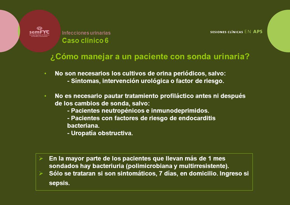 Infecciones urinarias Caso clínico 6