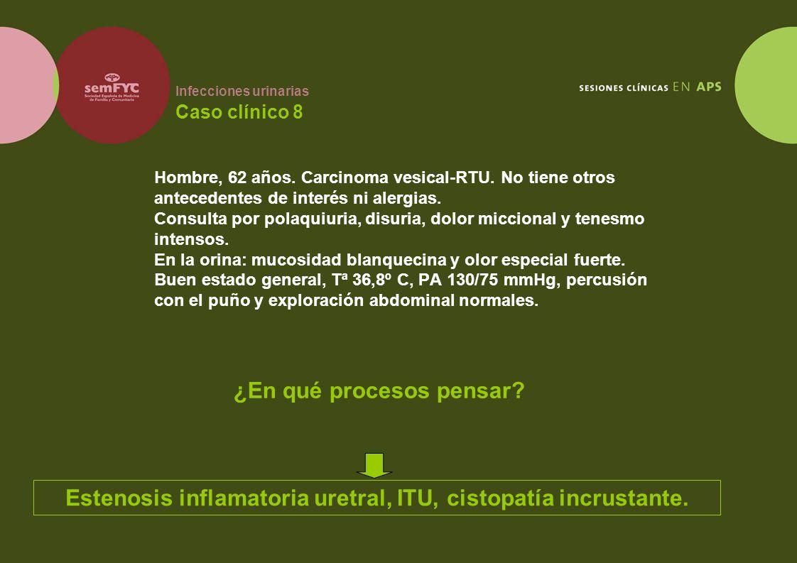 Infecciones urinarias Caso clínico 8