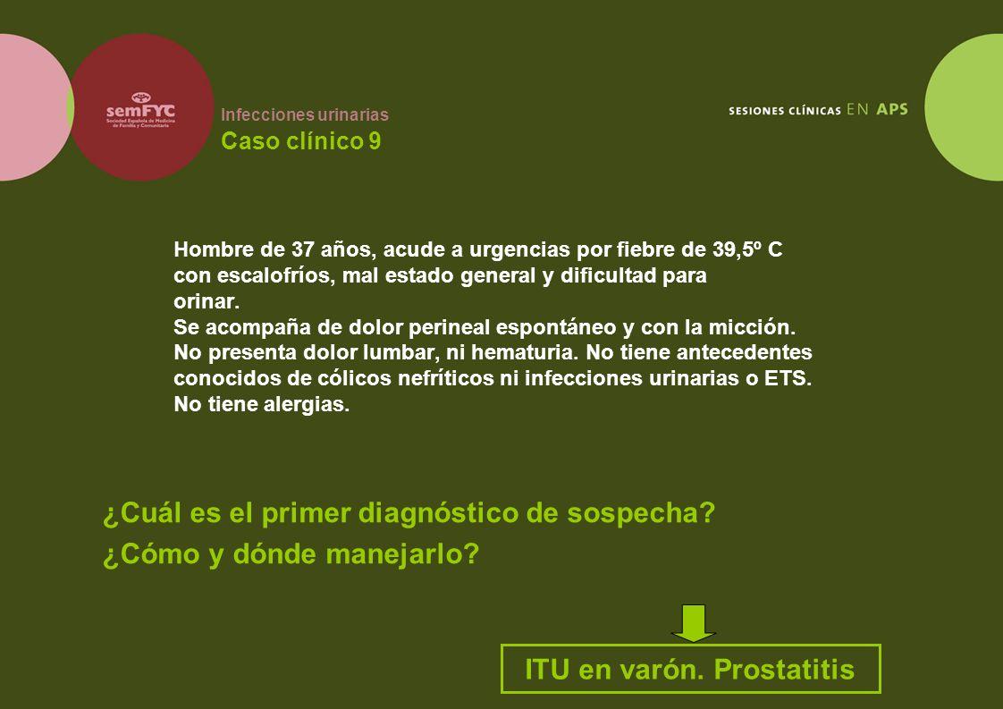 Infecciones urinarias Caso clínico 9