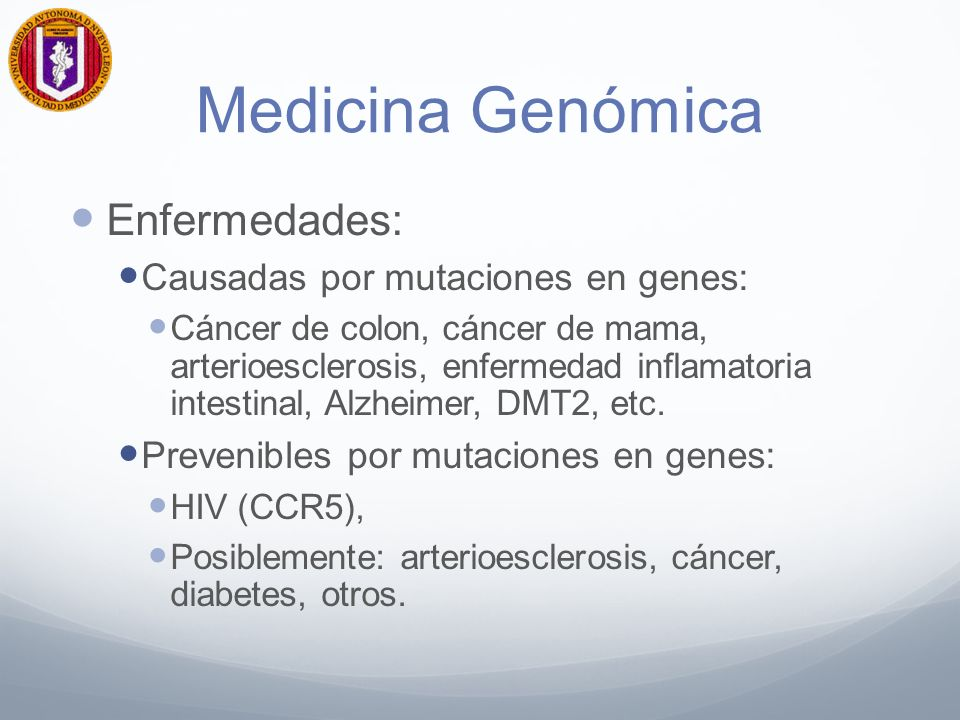 Medicina Genómica Enfermedades: Causadas por mutaciones en genes: