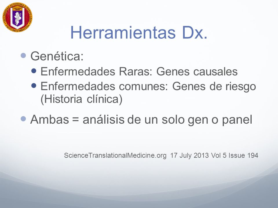 Herramientas Dx. Genética: Ambas = análisis de un solo gen o panel