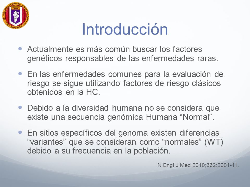 Introducción Actualmente es más común buscar los factores genéticos responsables de las enfermedades raras.