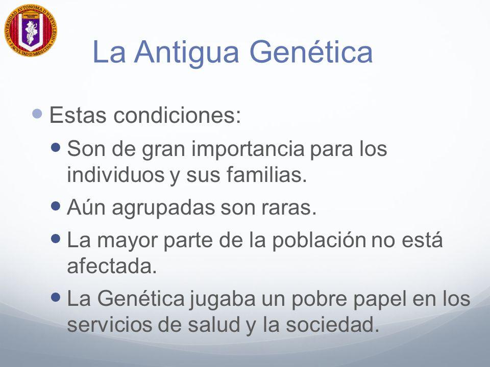 La Antigua Genética Estas condiciones: