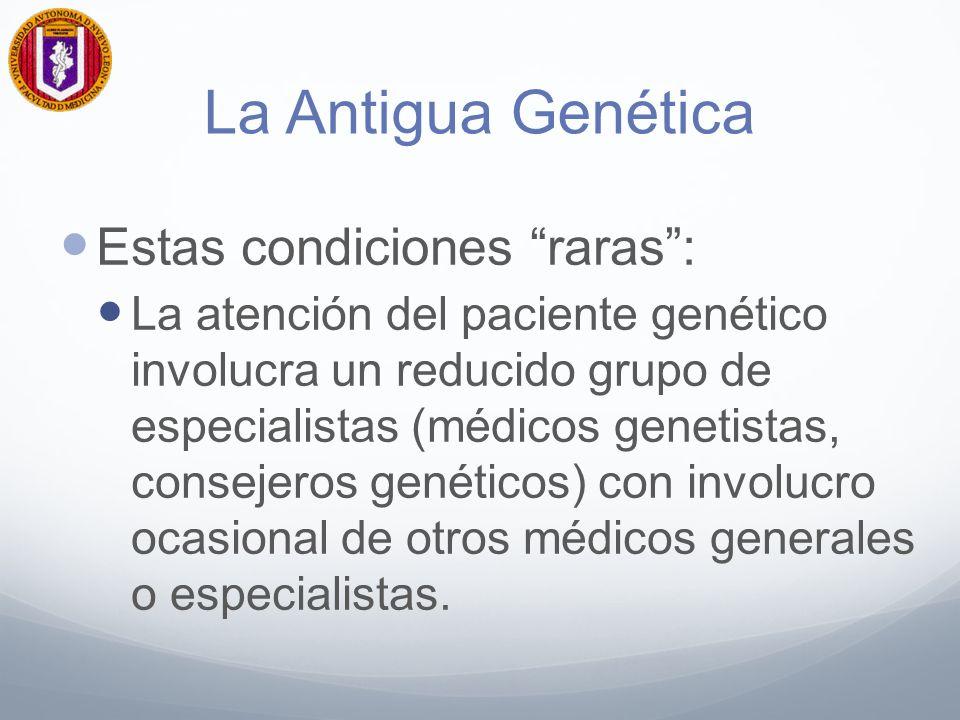 La Antigua Genética Estas condiciones raras :