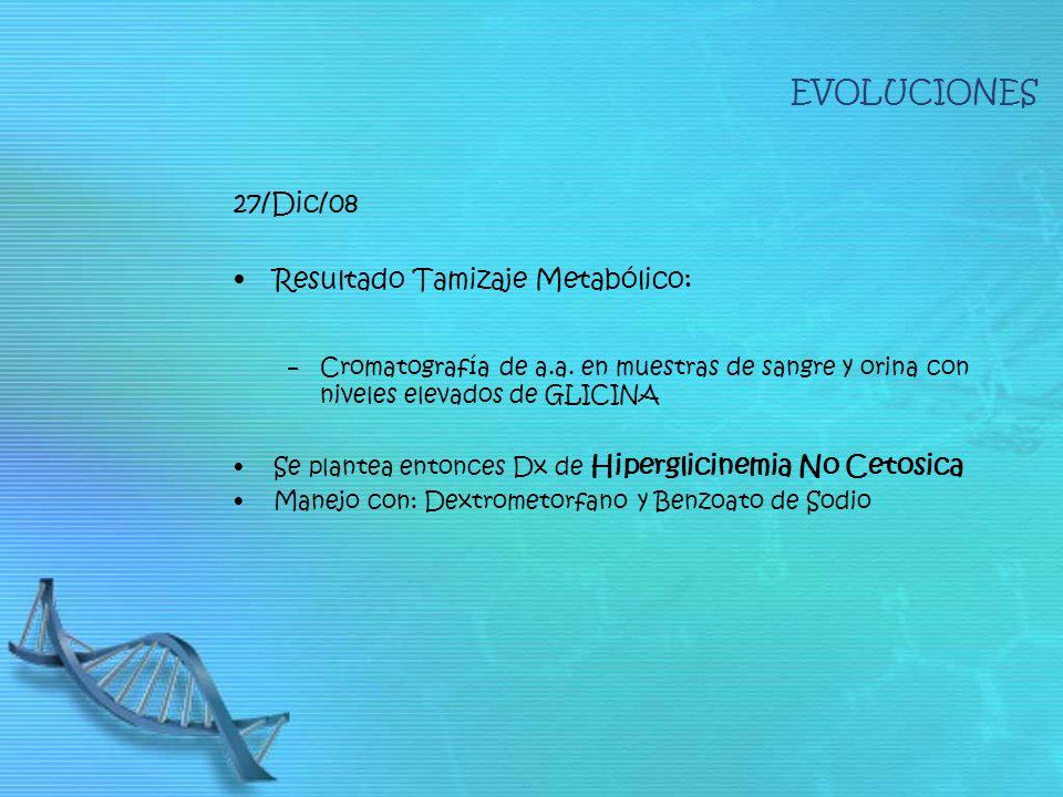 EVOLUCIONES 27/Dic/08 Resultado Tamizaje Metabólico: