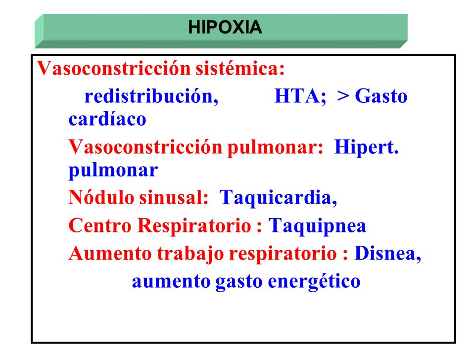 Vasoconstricción sistémica: redistribución, HTA; > Gasto cardíaco
