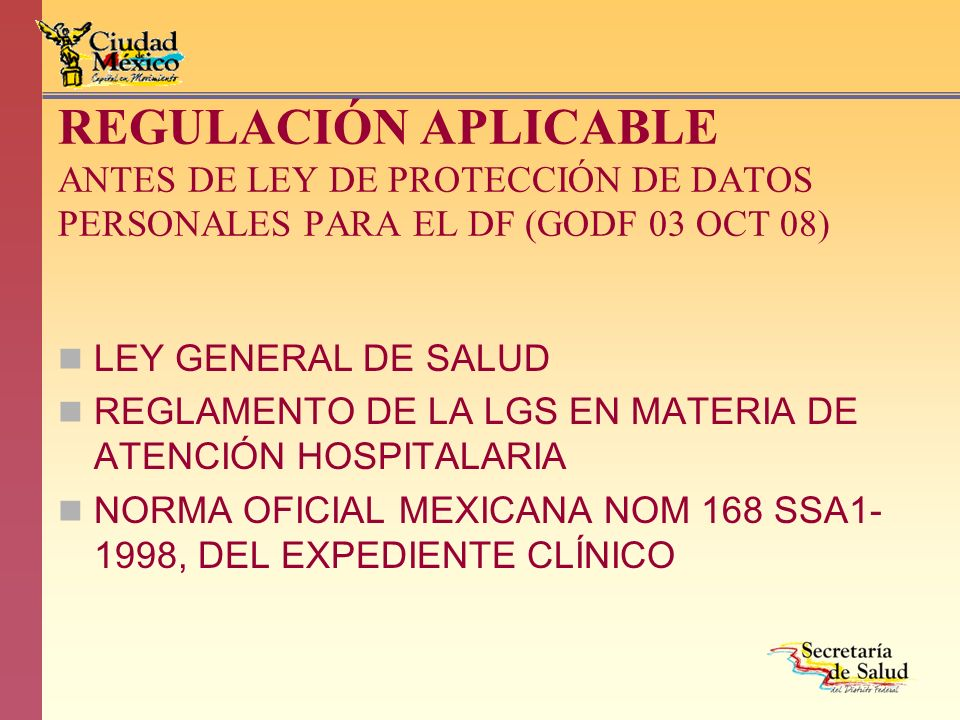 REGULACIÓN APLICABLE ANTES DE LEY DE PROTECCIÓN DE DATOS PERSONALES PARA EL DF (GODF 03 OCT 08)