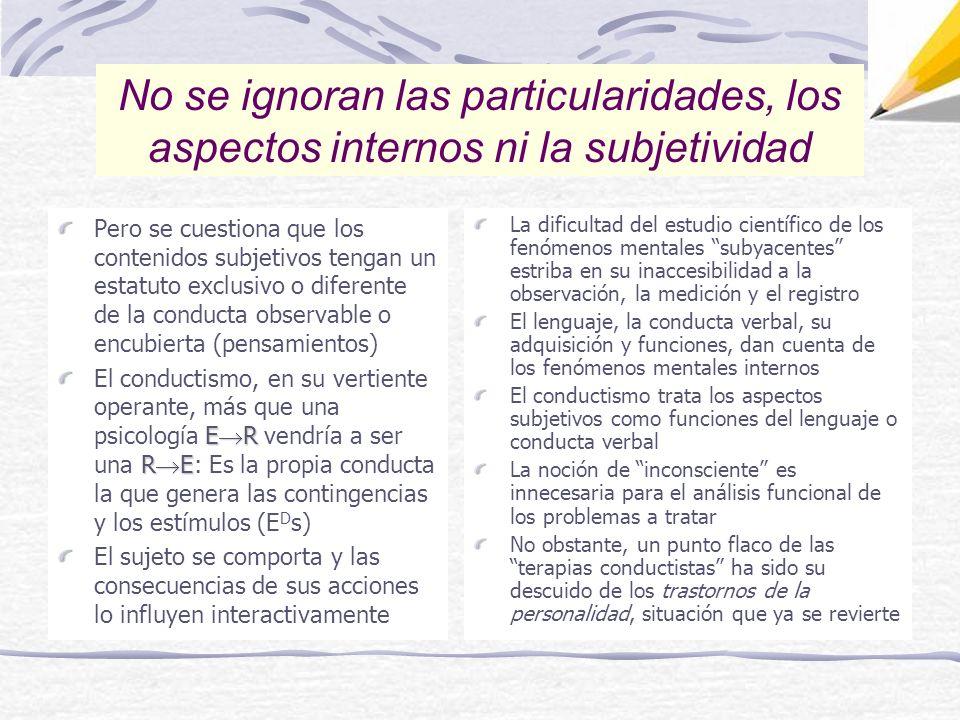 No se ignoran las particularidades, los aspectos internos ni la subjetividad