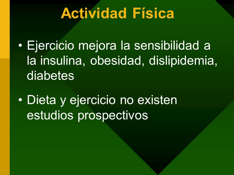 Actividad Física Ejercicio mejora la sensibilidad a la insulina, obesidad, dislipidemia, diabetes.