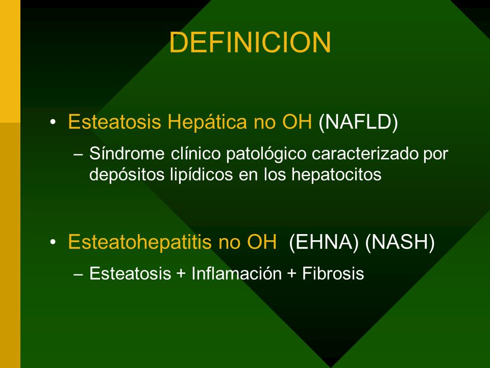 DEFINICION Esteatosis Hepática no OH (NAFLD)