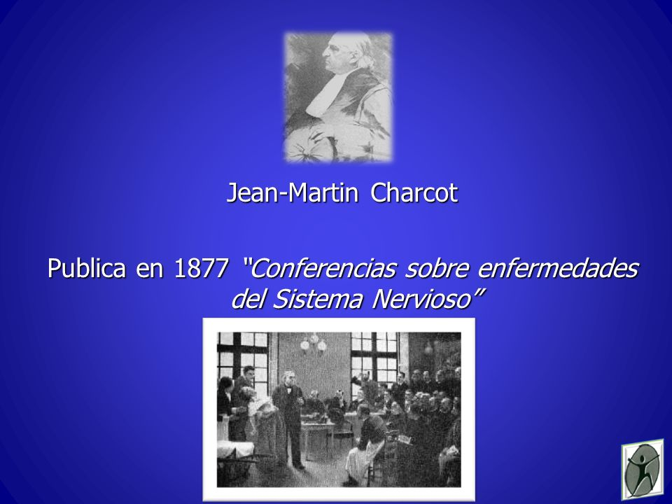 Publica en 1877 Conferencias sobre enfermedades del Sistema Nervioso