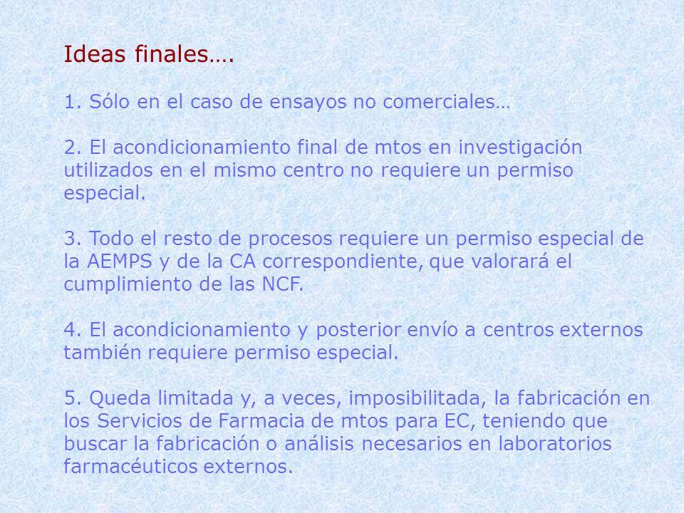 Ideas finales…. 1. Sólo en el caso de ensayos no comerciales…