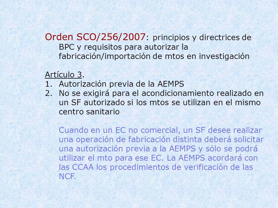 Orden SCO/256/2007: principios y directrices de BPC y requisitos para autorizar la fabricación/importación de mtos en investigación