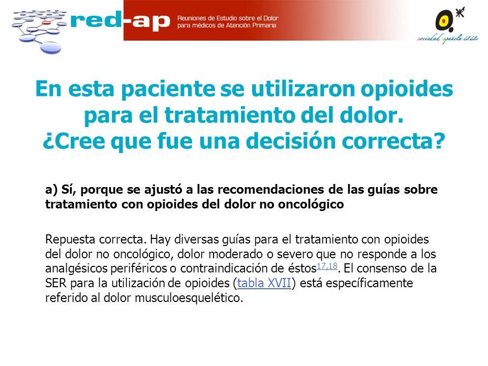 En esta paciente se utilizaron opioides para el tratamiento del dolor