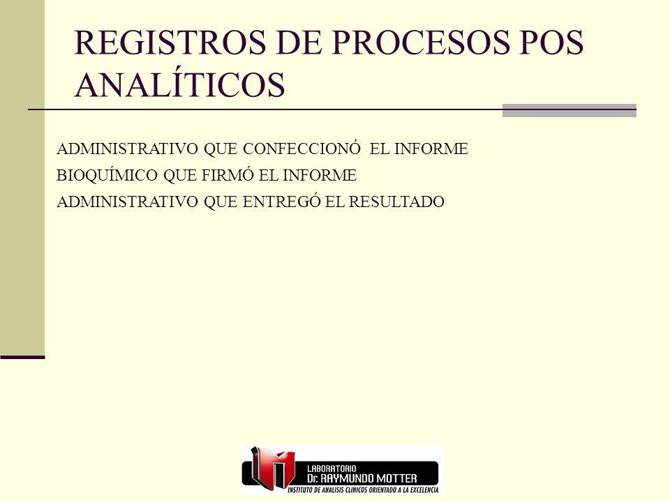 REGISTROS DE PROCESOS POS ANALÍTICOS