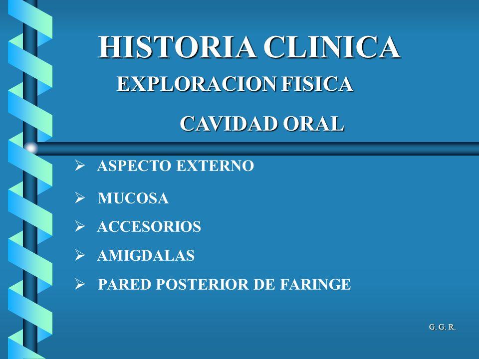 HISTORIA CLINICA EXPLORACION FISICA CAVIDAD ORAL ASPECTO EXTERNO
