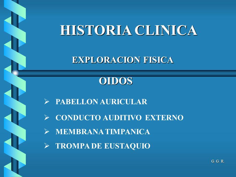 HISTORIA CLINICA EXPLORACION FISICA OIDOS PABELLON AURICULAR