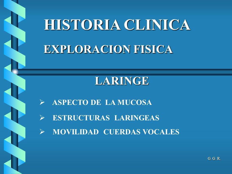 EXPLORACION FISICA HISTORIA CLINICA LARINGE ASPECTO DE LA MUCOSA