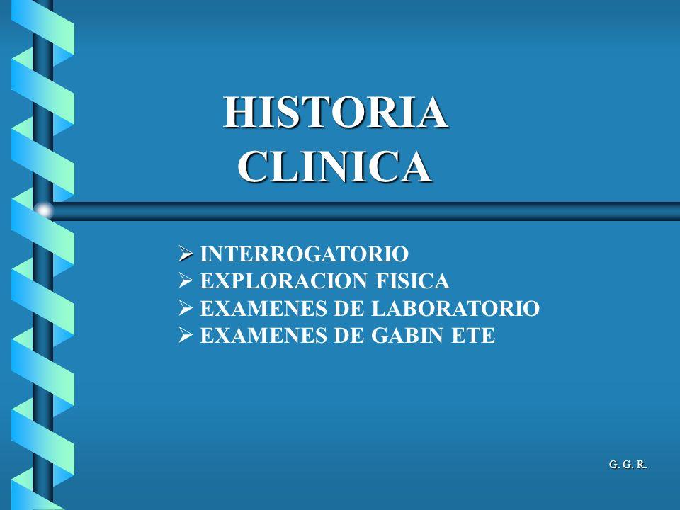 HISTORIA CLINICA INTERROGATORIO EXPLORACION FISICA