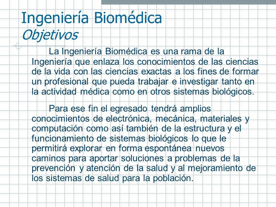 Ingeniería Biomédica Objetivos