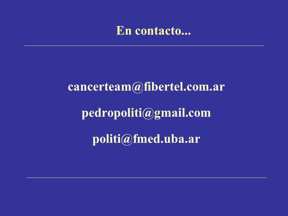 En contacto... cancerteam@fibertel.com.ar pedropoliti@gmail.com politi@fmed.uba.ar