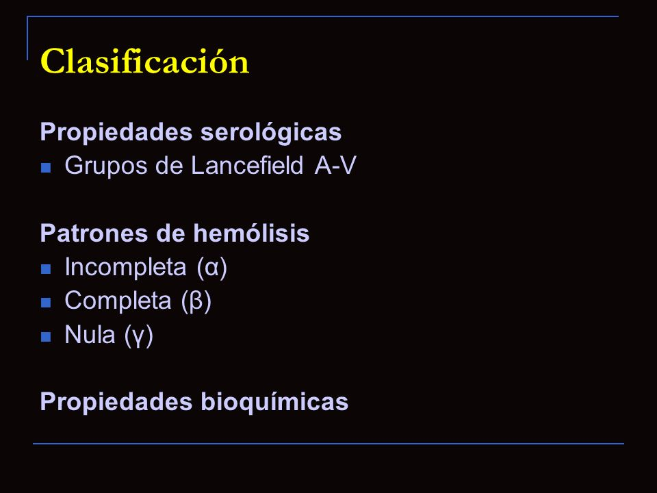 Clasificación Propiedades serológicas Grupos de Lancefield A-V