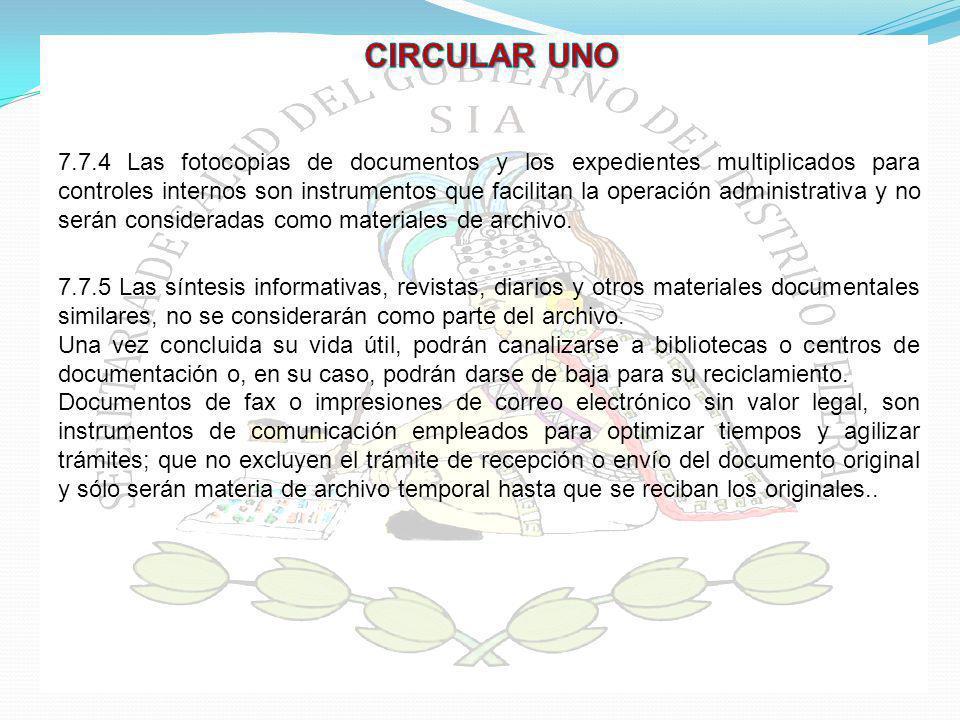 7.7.4 Las fotocopias de documentos y los expedientes multiplicados para controles internos son instrumentos que facilitan la operación administrativa y no serán consideradas como materiales de archivo.
