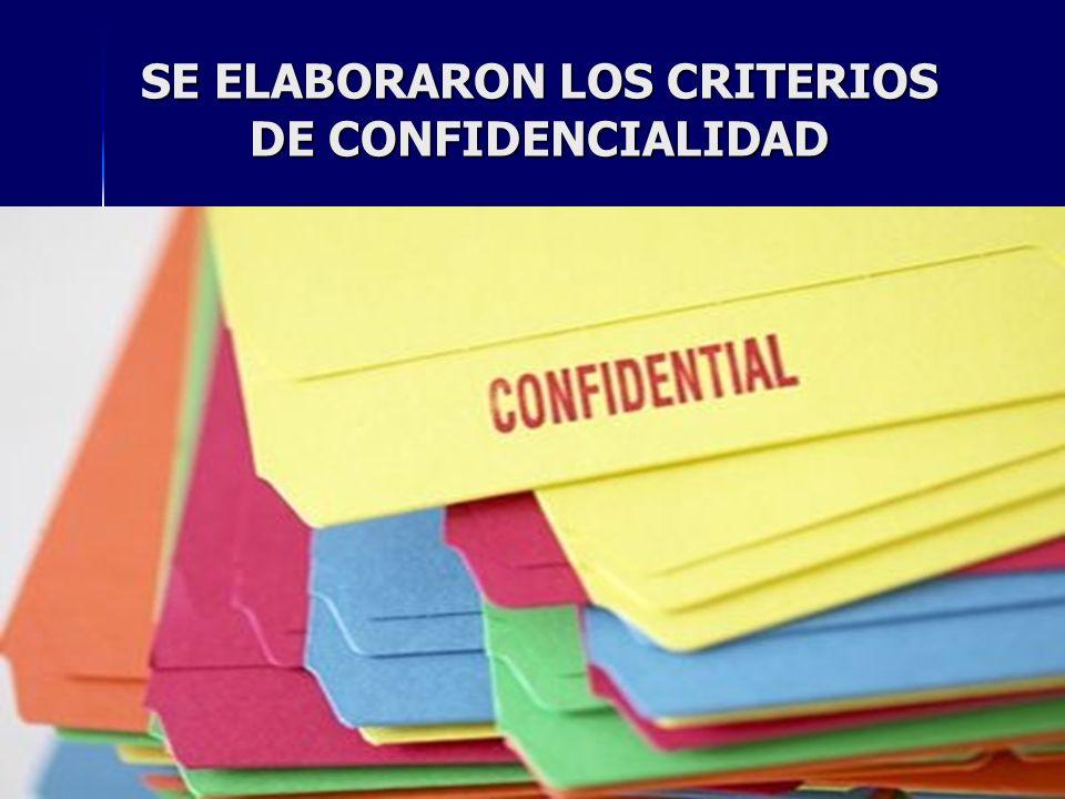 SE ELABORARON LOS CRITERIOS DE CONFIDENCIALIDAD